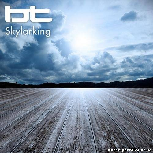 BT - Skylarking 002 (2013-09-15)