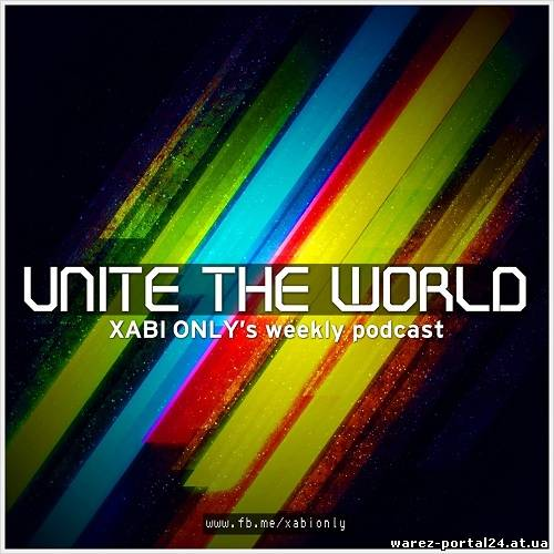 Xabi Only - Unite The World 017 (2013-09-17)