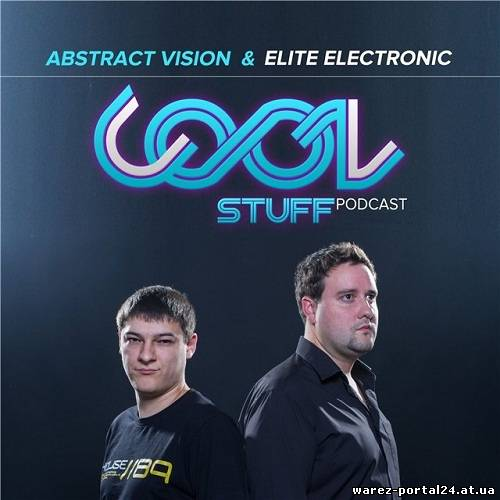 Abstract Vision & Elite Electronic - Cool Stuff Podcast 024 (2013-09-18)