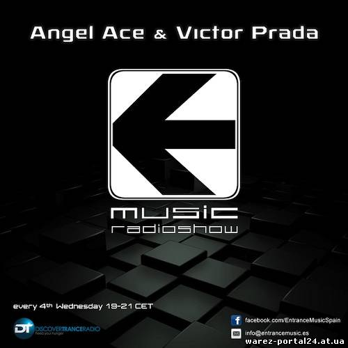 Angel Ace & Victor Prada - Entrance Music Radioshow 005 (2013-09-25)