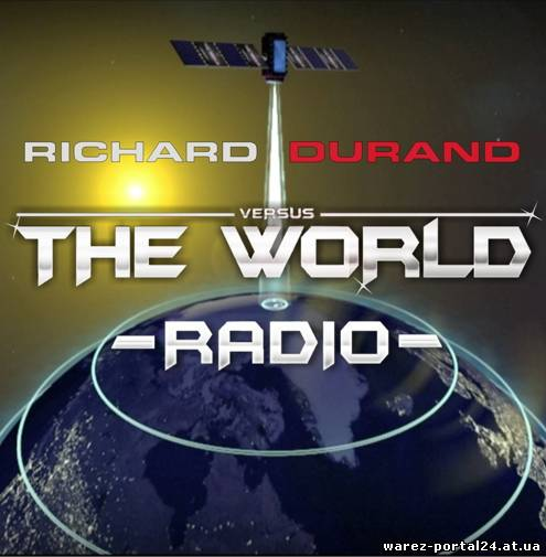 Richard Durand - Richard Durand vs. The World Radio 008 (2013-09-28)