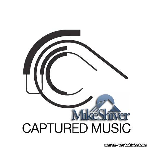 Mike Shiver - Captured Radio 341 (2013-09-25)