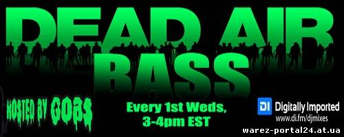 Gobs The Zombie - Dead Air Bass 006 (2013-10-02)