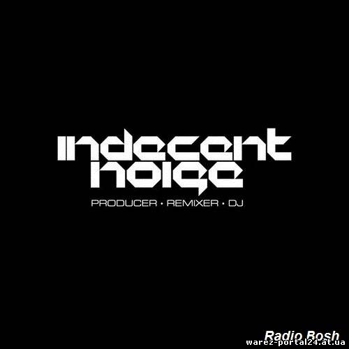 Indecent Noise - Radio Bosh 045 (2013-10-06)