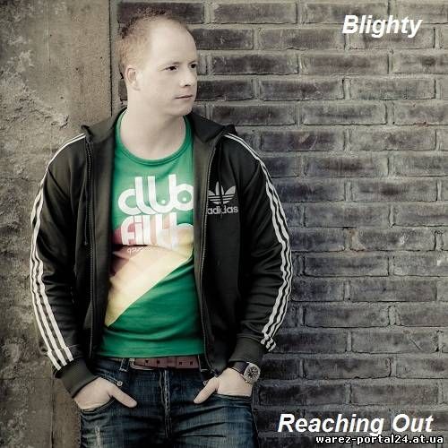 Blighty - Reaching Out 056 (2013-10-06)